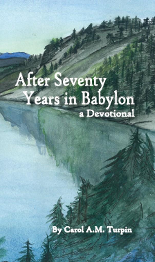 Christian, devotional, prayer, prayers, Turpin, Bible, inspirational, book, gift, present, soul, Babylon, After Seventy Years in Babylon