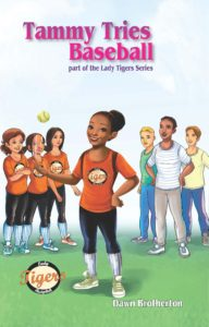 tammy, tries, baseball, lady, tigers, softball, book, teens, girls, dawn, brotherton, author, book, series